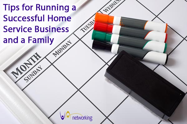 Tips for Running a Successful Home Service Business and a Family