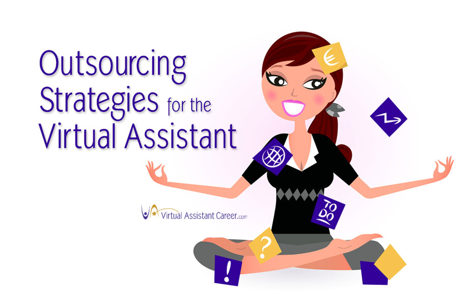 Outsourcing Strategies for the Virtual Assistant