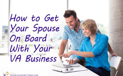 Is Your Spouse On Board With Your VA Business?