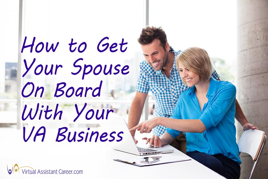How to Get Your Spouse on Board with Your Virtual Assistant Business