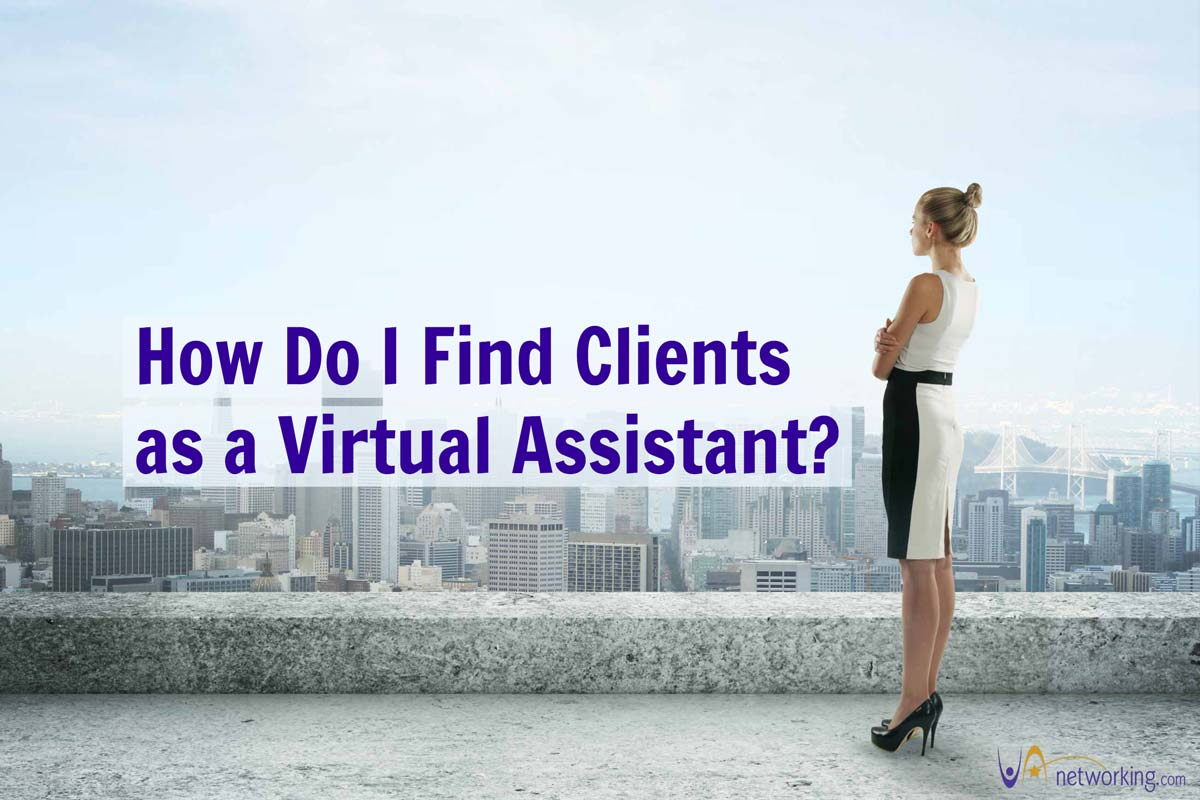 How Do I Find Clients as a Virtual Assistant?